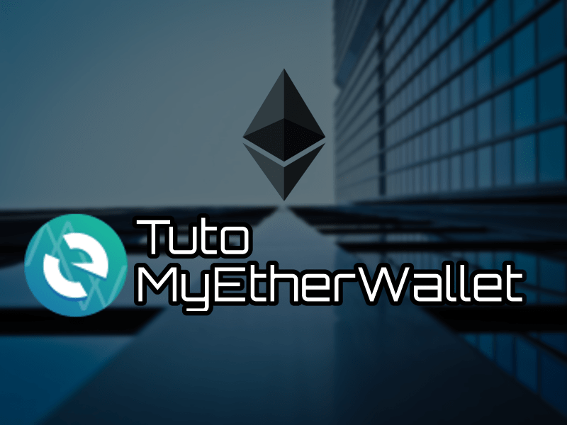 Tutoriel MyEtherWallet portefeuille Ethereum