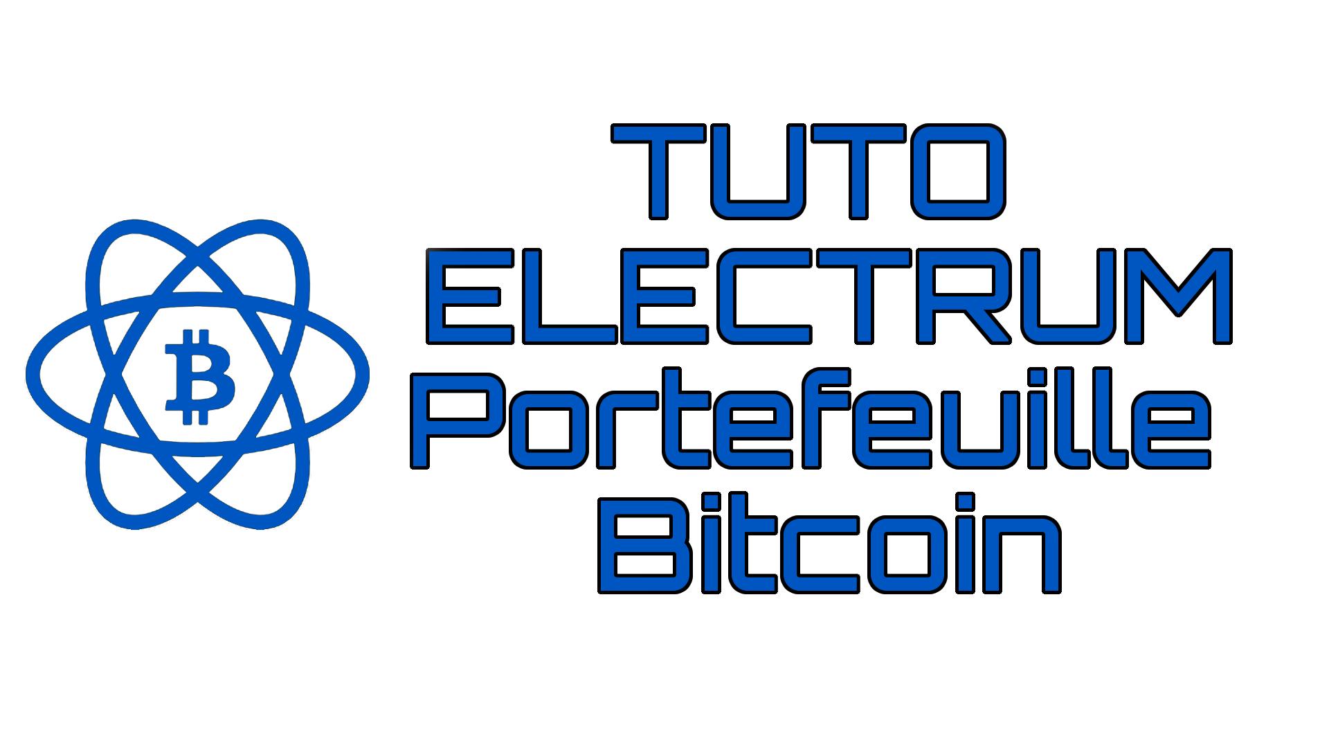 Tuto Electrum, portefeuille bitcoin